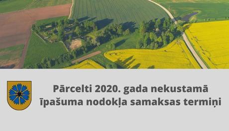 Pārcelti 2020. gada nekustamā īpašuma nodokļa samaksas termiņi